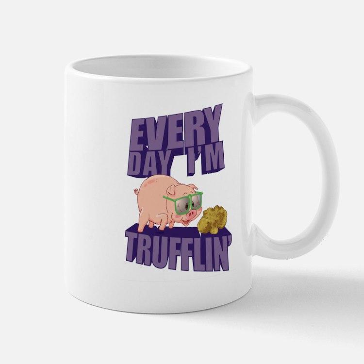 Every Day I'm Trufflin' Mugs