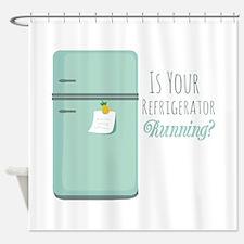 IceBox_IsYourRefrigeratorRunning? Shower Curtain
