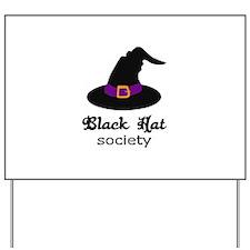 BLACK HAT SOCIETY Yard Sign