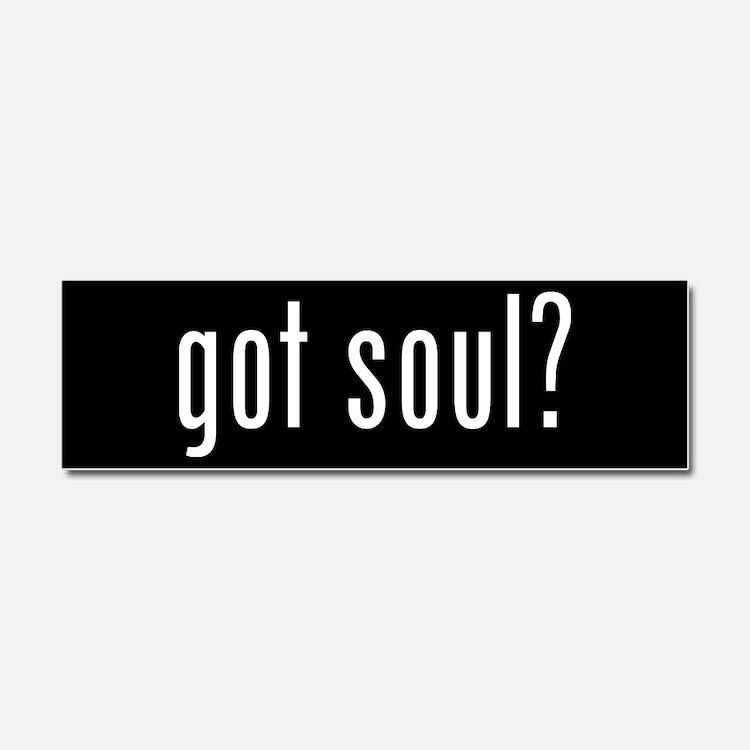 got soul? Car Magnet 10 x 3