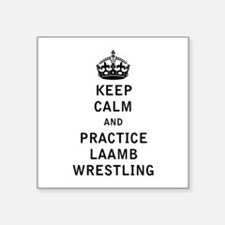 Keep Calm and Practice Laamb Wrestling Sticker