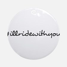 #illridewithyou - I'll Ride With You Ornament (Rou