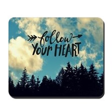Follow Your Heart Mousepad