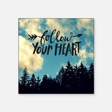 "Follow Your Heart Square Sticker 3"" x 3"""