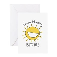 Good Morning Bitches Greeting Card