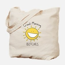 Good Morning Bitches Tote Bag