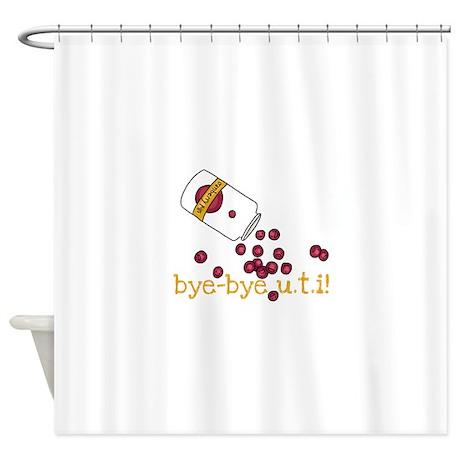 Lovely Bye Bye UTI   Cranberry Pills Shower Curtain
