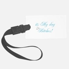 It's My Day Bitches - Brides Luggage Tag