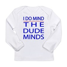 The Dude Minds Long Sleeve T-Shirt