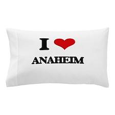 I love Anaheim Pillow Case