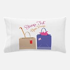Shop Til You Drop Pillow Case