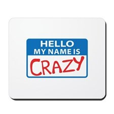 MY NAME IS CRAZY Mousepad