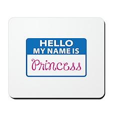 NAME IS PRINCESS Mousepad