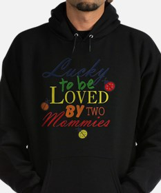 LUCKY TO BE LOVED BY TWO MOMMIES Hoodie (dark)