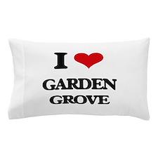 I love Garden Grove Pillow Case