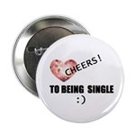 CHEERS TO BEING SINGLE Button
