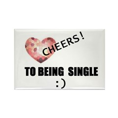CHEERS TO BEING SINGLE Rectangle Magnet
