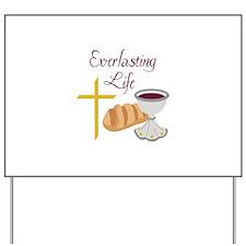 EVERLASTING LIFE Yard Sign