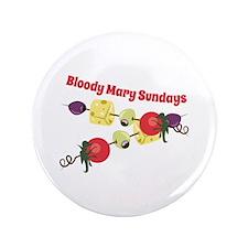 "Bloody Mary Sundays 3.5"" Button"