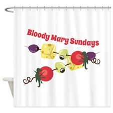 Bloody Mary Sundays Shower Curtain