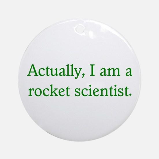 Rocket Scientist Ornament (Round)