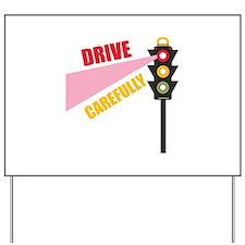 Drive Carefully Yard Sign
