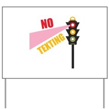 No Texting Yard Sign