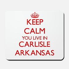 Keep calm you live in Carlisle Arkansas Mousepad