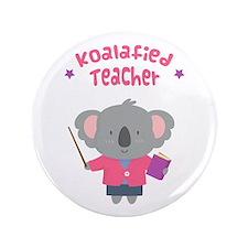 "Cute Pun Koala Bear Koalafied Teacher 3.5"" Button"