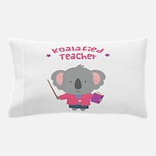 Cute Pun Koala Bear Koalafied Teacher Pillow Case