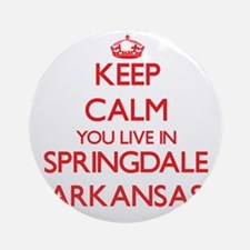 Keep calm you live in Springdale Ornament (Round)