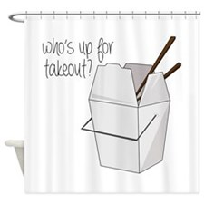 Who's Up For Takeout? Shower Curtain