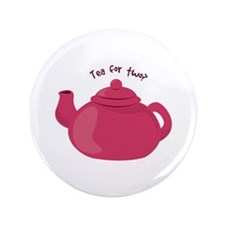 """Tea For Two? 3.5"""" Button"""