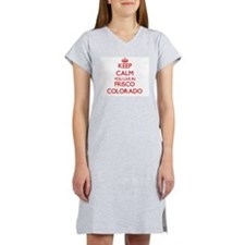Keep calm you live in Frisco Co Women's Nightshirt