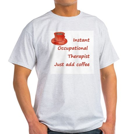 Instant Occupational Therapis Light T-Shirt