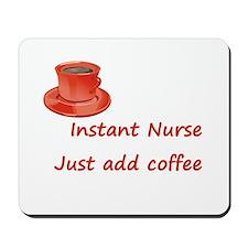 Instant Nurse Mousepad