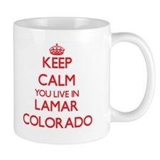 Keep calm you live in Lamar Colorado Mugs