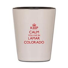 Keep calm you live in Lamar Colorado Shot Glass