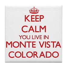 Keep calm you live in Monte Vista Col Tile Coaster