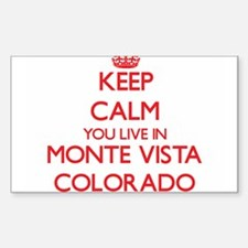 Keep calm you live in Monte Vista Colorado Decal