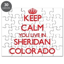 Keep calm you live in Sheridan Colorado Puzzle
