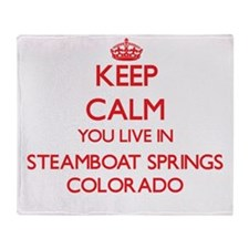 Keep calm you live in Steamboat Spri Throw Blanket