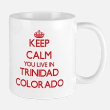 Keep calm you live in Trinidad Colorado Mugs
