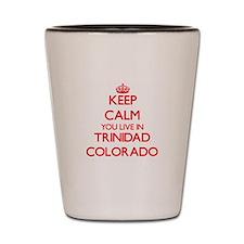 Keep calm you live in Trinidad Colorado Shot Glass