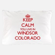 Keep calm you live in Windsor Colorado Pillow Case