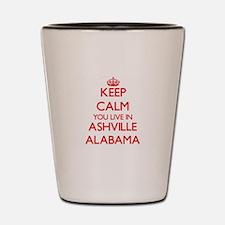 Keep calm you live in Ashville Alabama Shot Glass