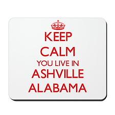 Keep calm you live in Ashville Alabama Mousepad