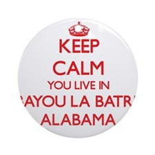 Keep calm you live in Bayou La Ba Ornament (Round)