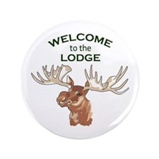 """WELCOME TO THE LODGE 3.5"""" Button"""
