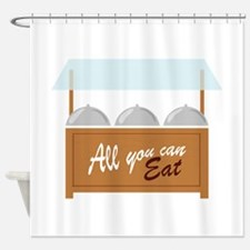 Buffet All You Can Eat Shower Curtain